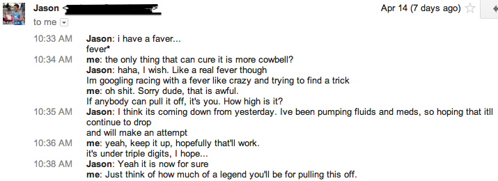 Screen shot of a Google chat conversation between EJN and Jason, less than 24 hrs before the gun went off. Luckily he didn't need any cowbell.